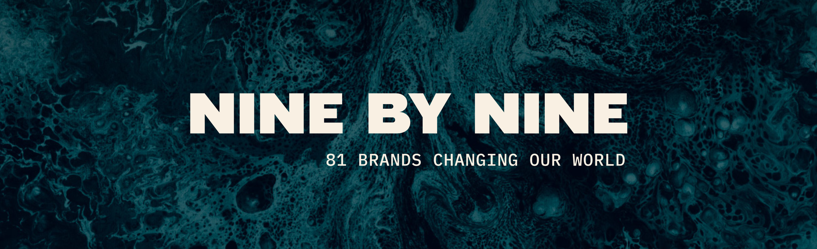 Nine by Nine Report: 81 Brands changing our world